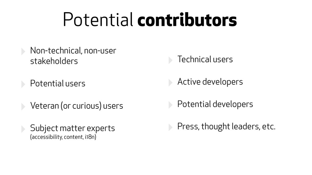 ‣ Non-technical, non-user stakeholders ‣ Potent...