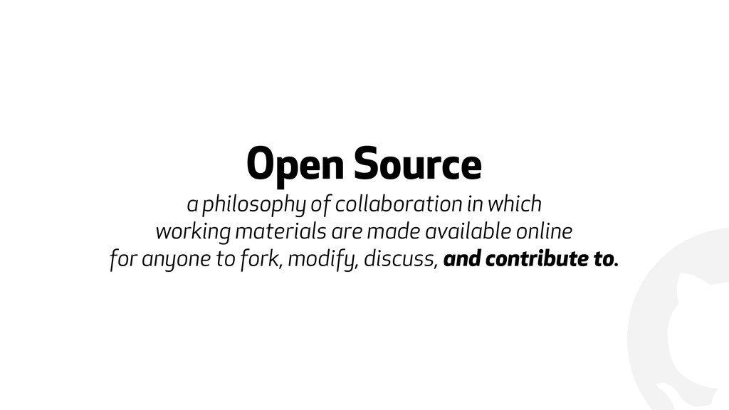 ! Open Source a philosophy of collaboration in...