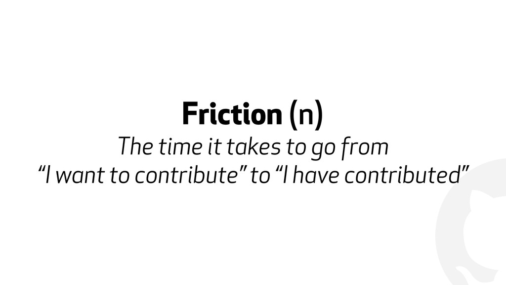 """! Friction (n) The time it takes to go from  """"..."""