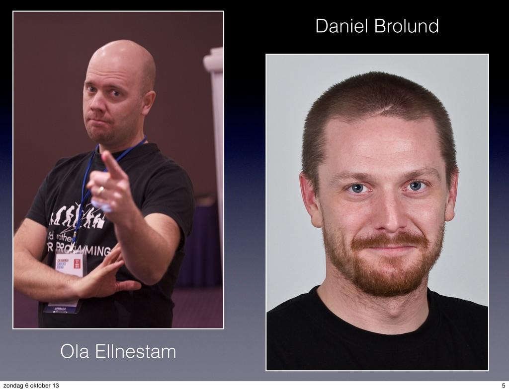 Ola Ellnestam Daniel Brolund 5 zondag 6 oktober...