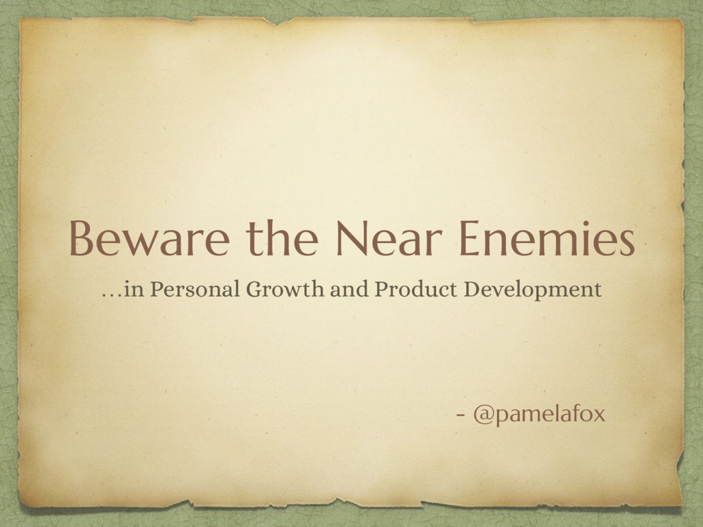 Beware the Near Enemies …in Personal Growth and...