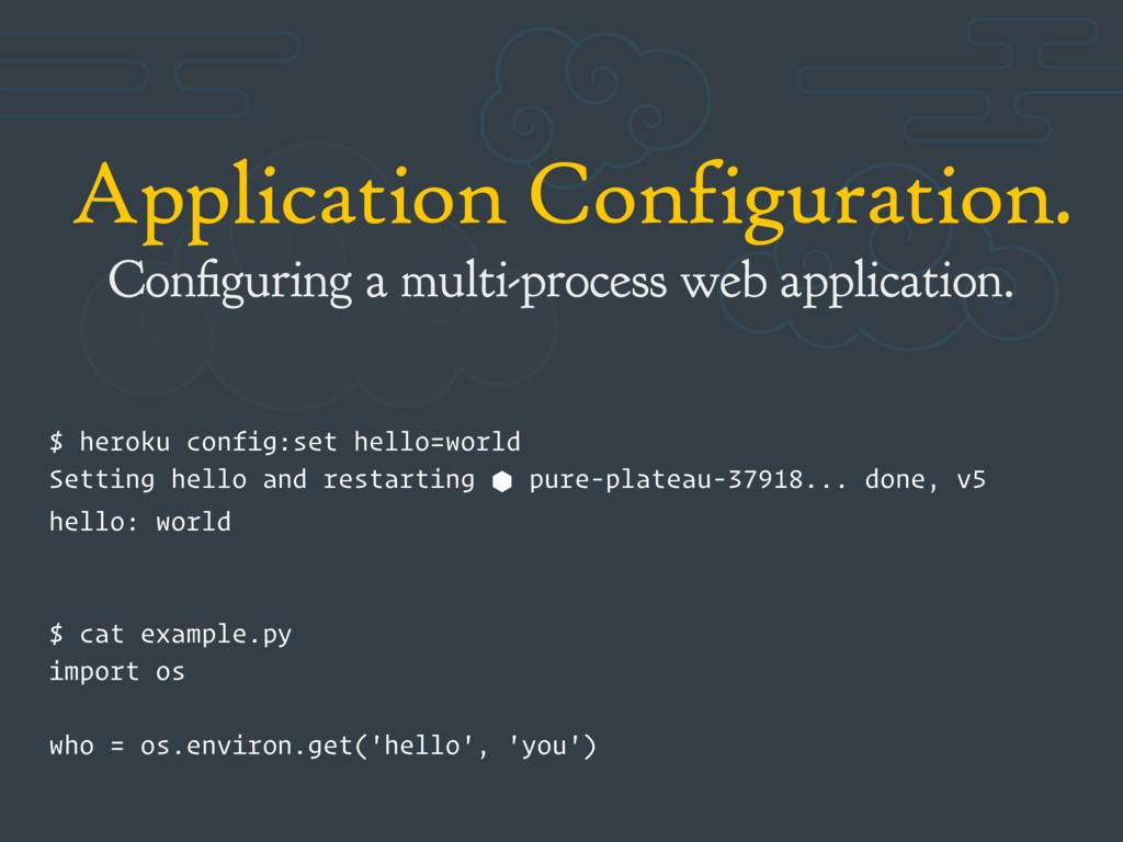 Application Configuration. Configuring a multi-...