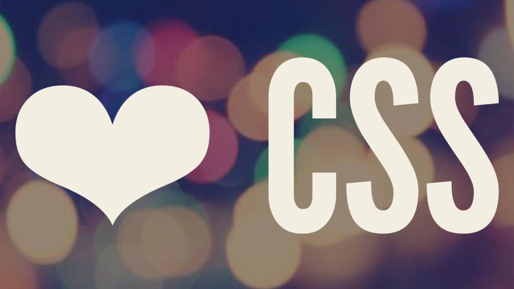 ❤ CSS