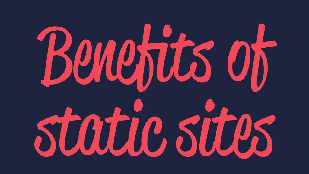 Benefits of static sites
