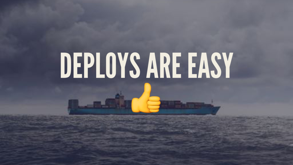 DEPLOYS ARE EASY !