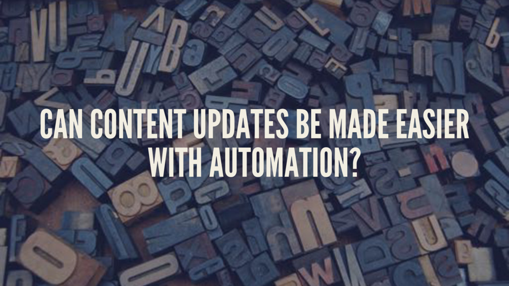 CAN CONTENT UPDATES BE MADE EASIER WITH AUTOMAT...