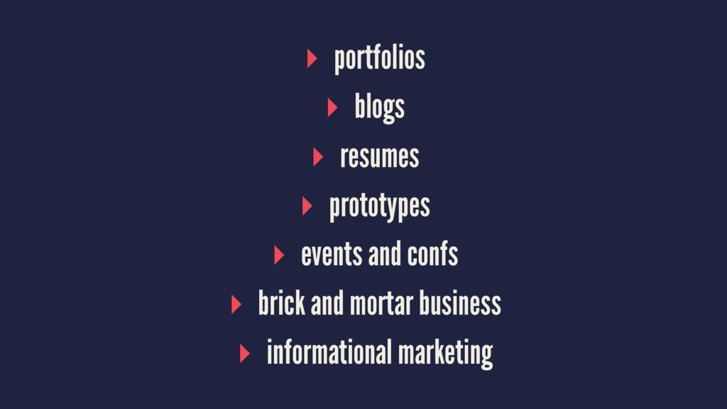 ▸ portfolios ▸ blogs ▸ resumes ▸ prototypes ▸ e...