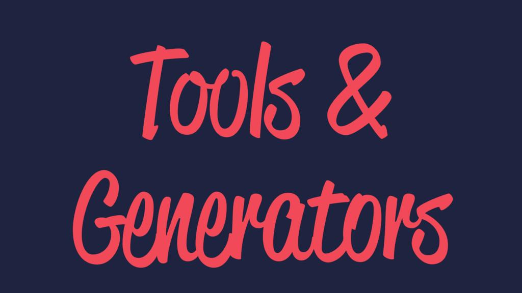 Tools & Generators