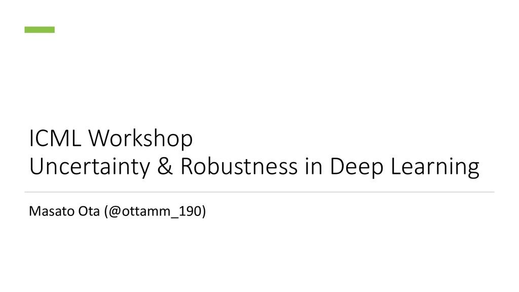 ICML Workshop Uncertainty & Robustness in Deep ...