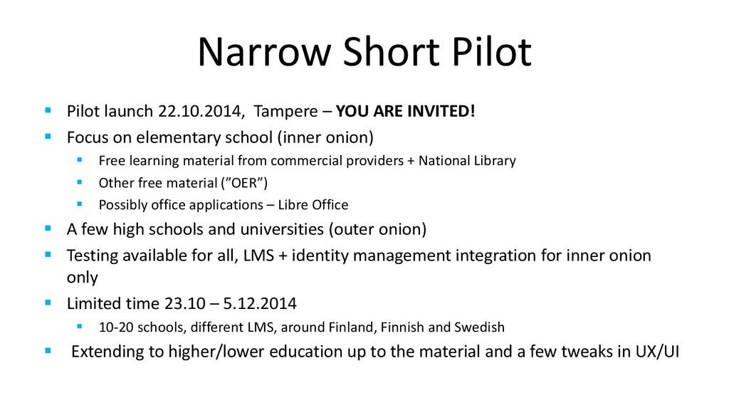 Narrow Short Pilot  Pilot launch 22.10.2014, T...