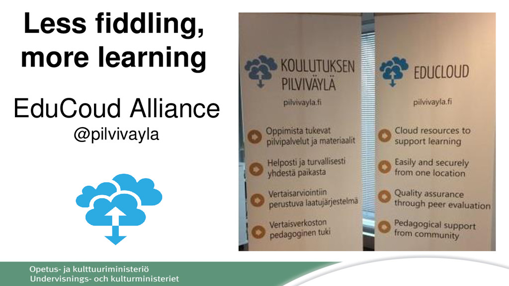 Less fiddling, more learning EduCoud Alliance @...