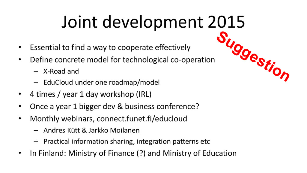 Joint development 2015 • Essential to find a wa...