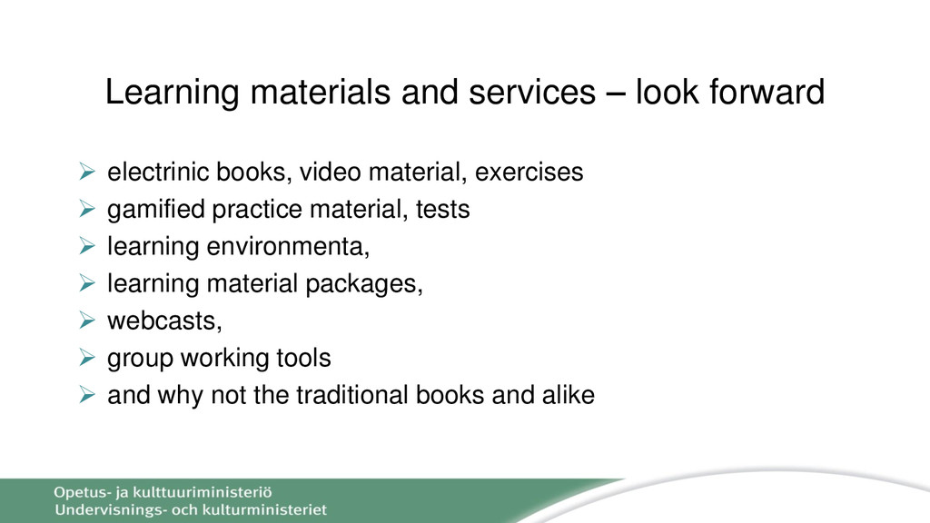 Learning materials and services – look forward ...