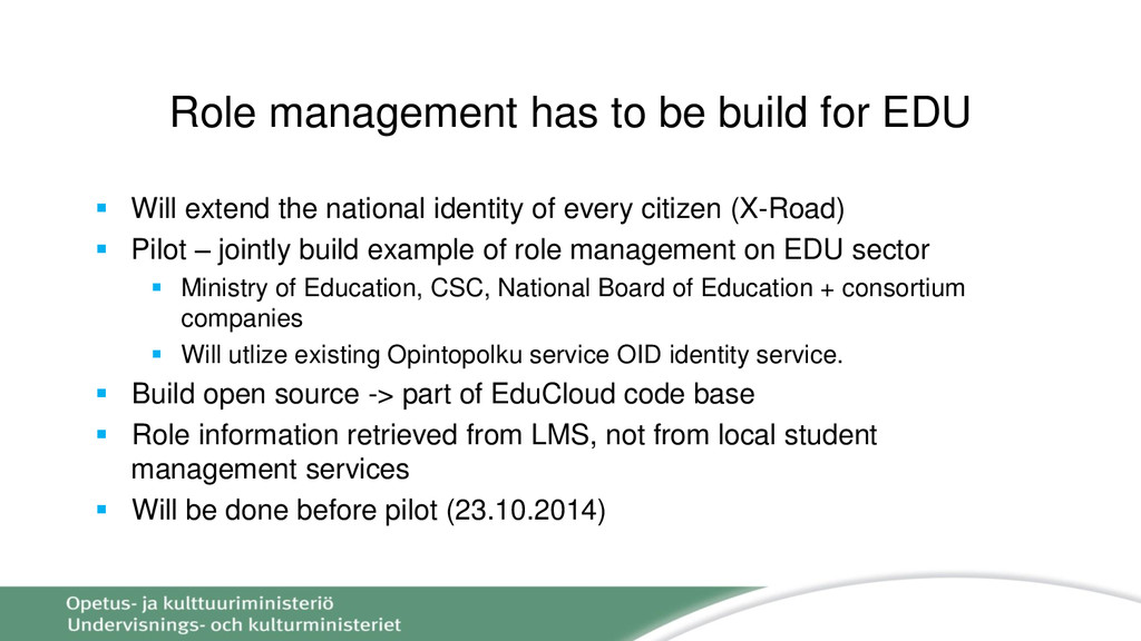 Role management has to be build for EDU  Will ...