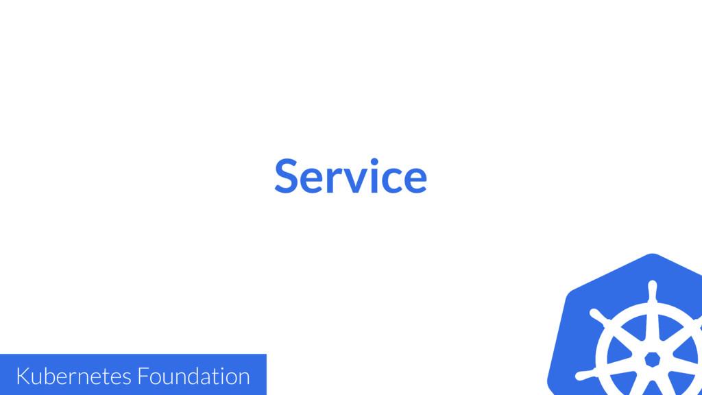 Service Kubernetes Foundation