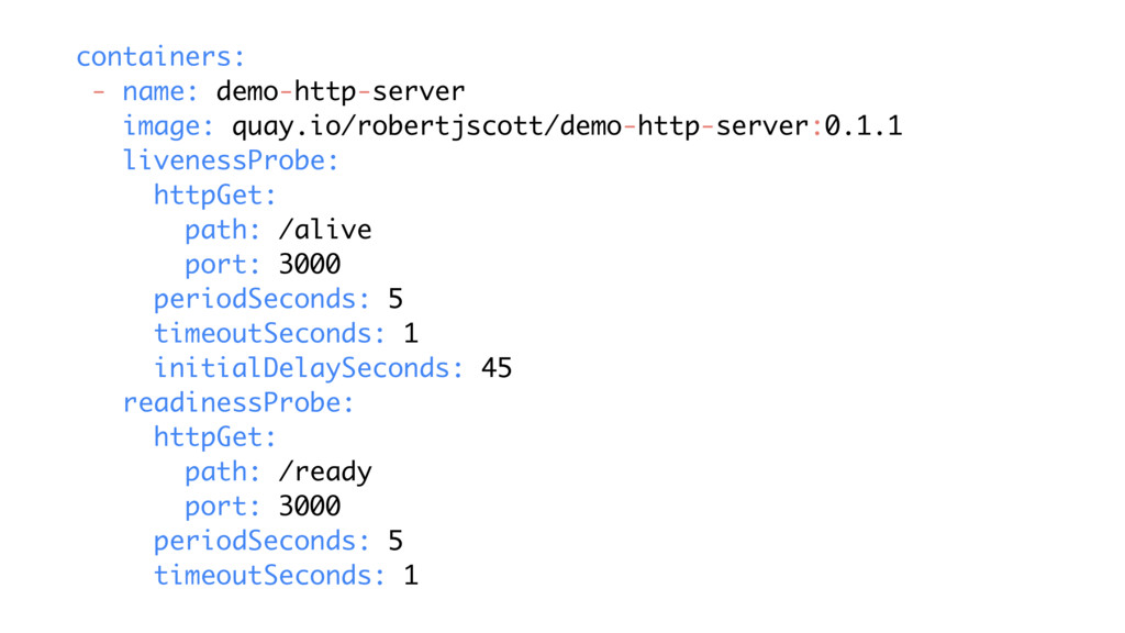 containers: - name: demo-http-server image: qua...