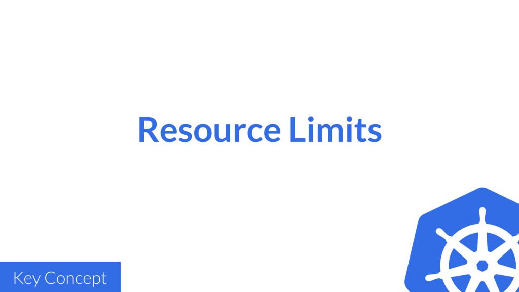 Resource Limits Key Concept