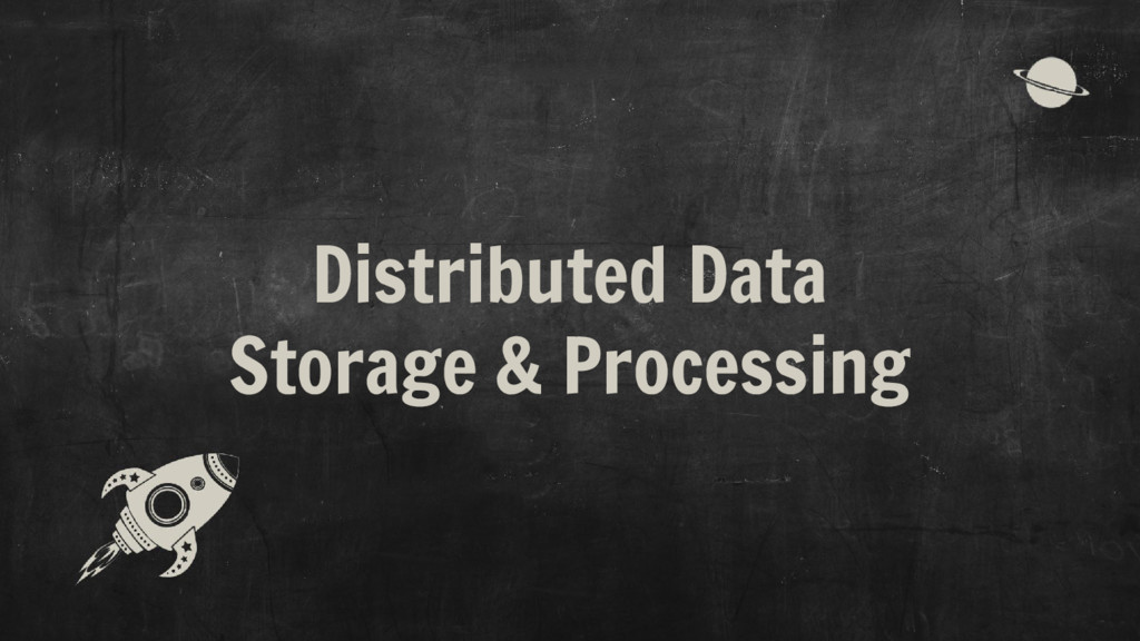 Distributed Data Storage & Processing