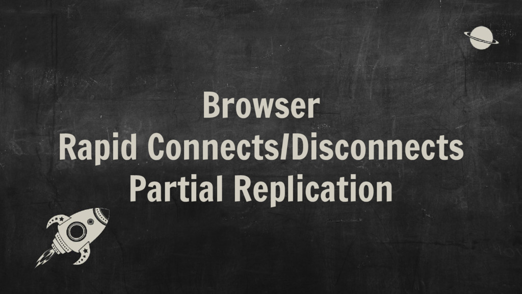 Browser Rapid Connects/Disconnects Partial Repl...