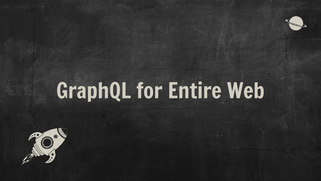 GraphQL for Entire Web