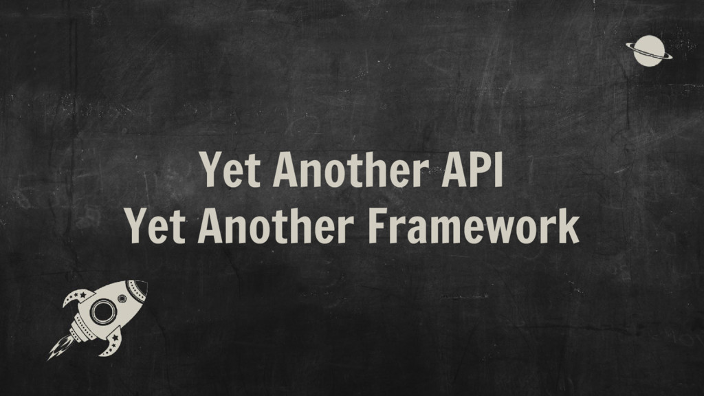 Yet Another API Yet Another Framework