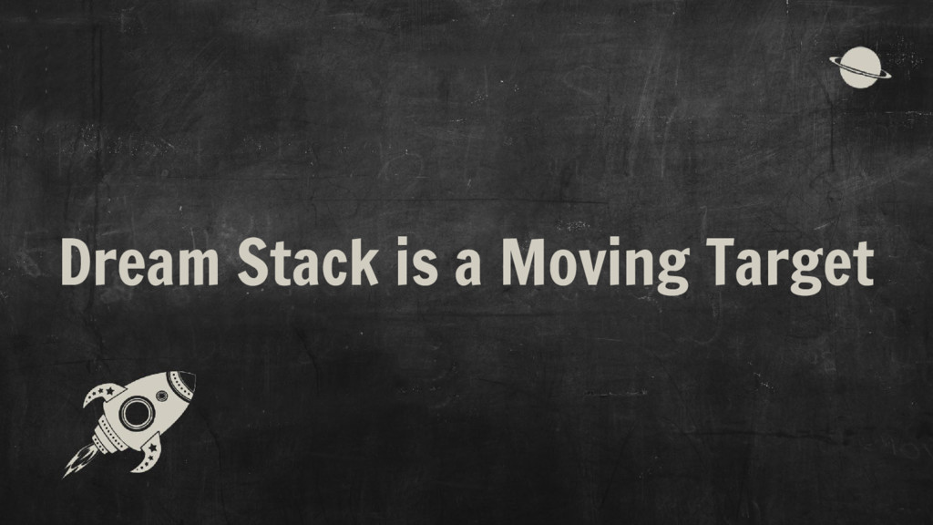 Dream Stack is a Moving Target