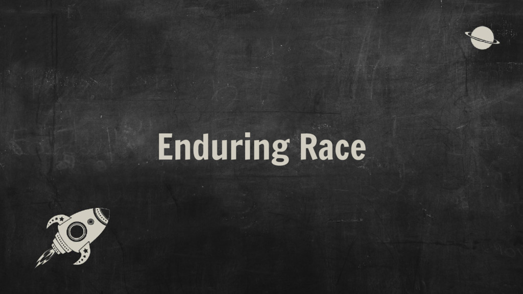 Enduring Race