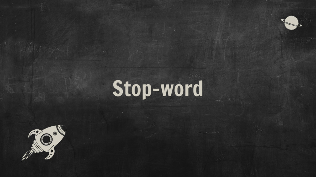 Stop-word