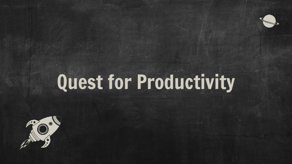 Quest for Productivity