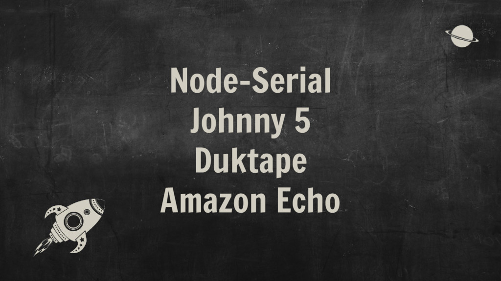 Node-Serial Johnny 5 Duktape Amazon Echo