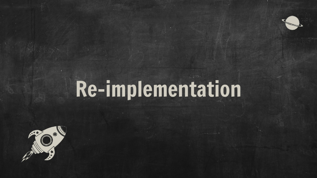 Re-implementation