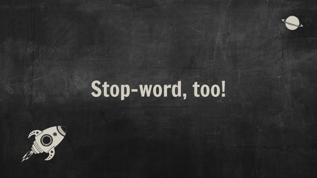 Stop-word, too!