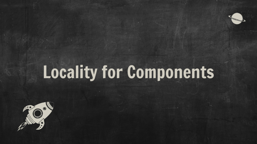 Locality for Components