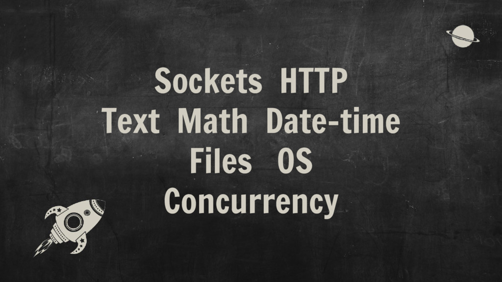 Sockets HTTP Text Math Date-time Files OS Concu...