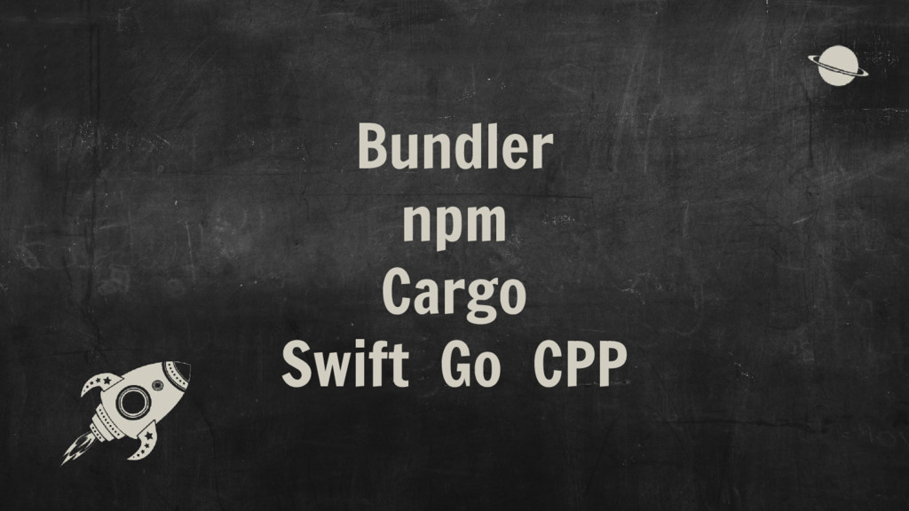 Bundler npm Cargo Swift Go CPP