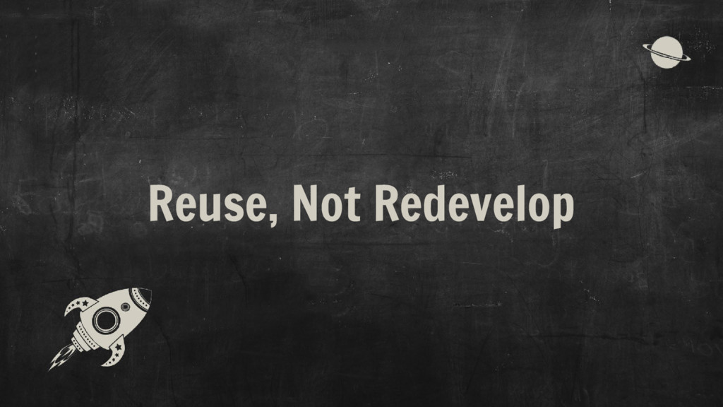 Reuse, Not Redevelop