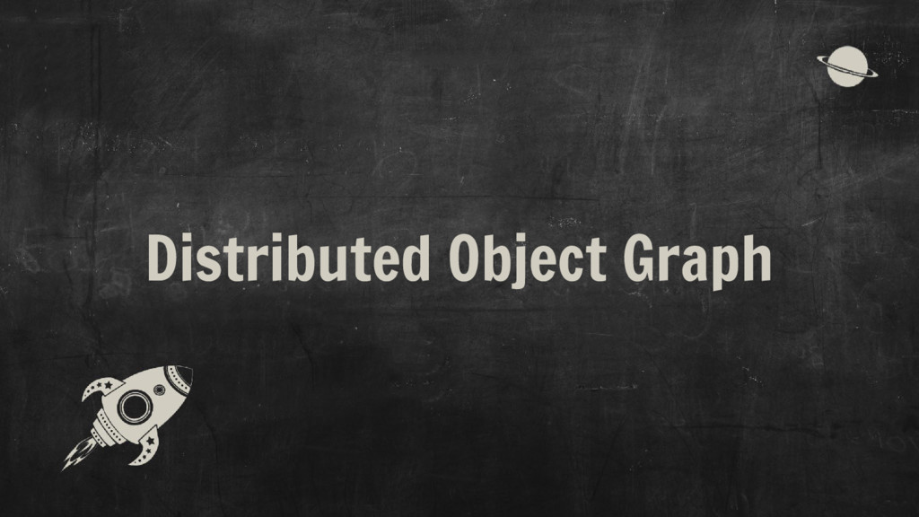 Distributed Object Graph