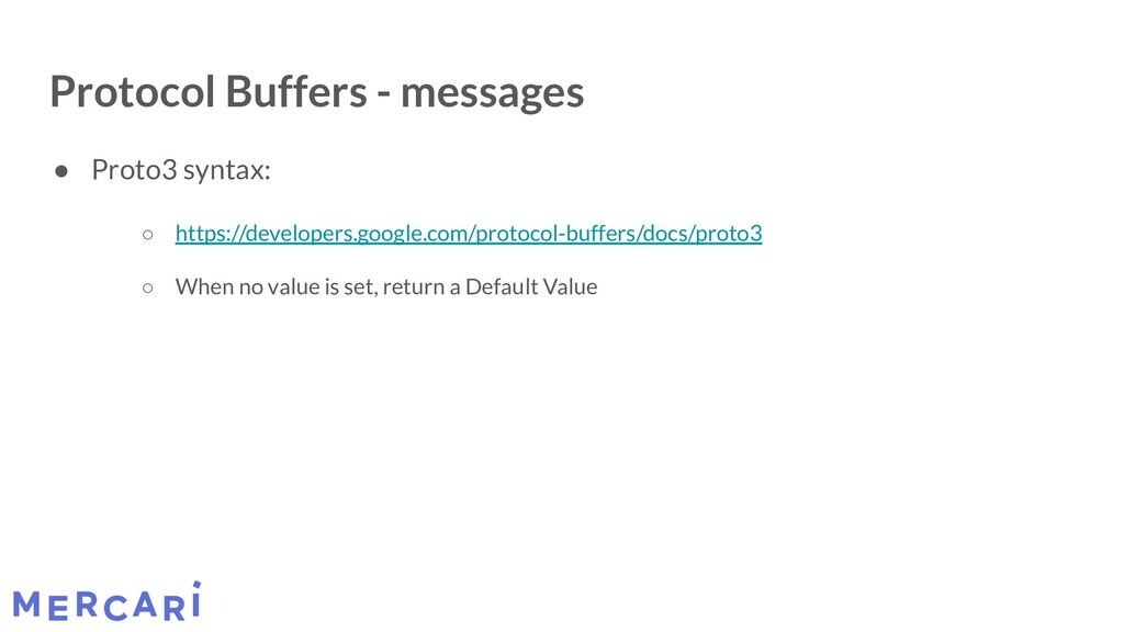 Protocol Buffers - messages ● Proto3 syntax: ○ ...
