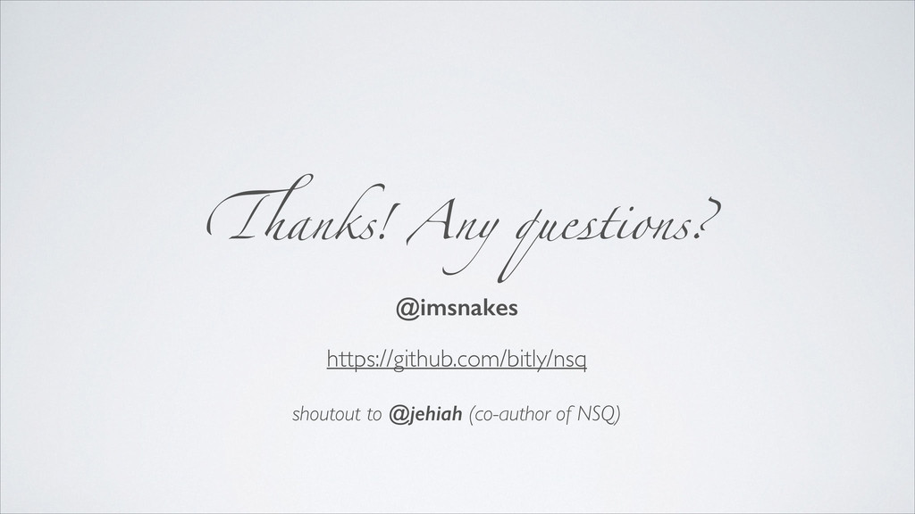 Thanks! Any questions? @imsnakes ! https://gith...