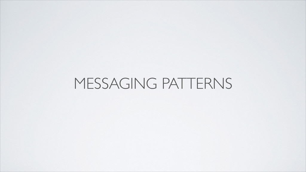 MESSAGING PATTERNS