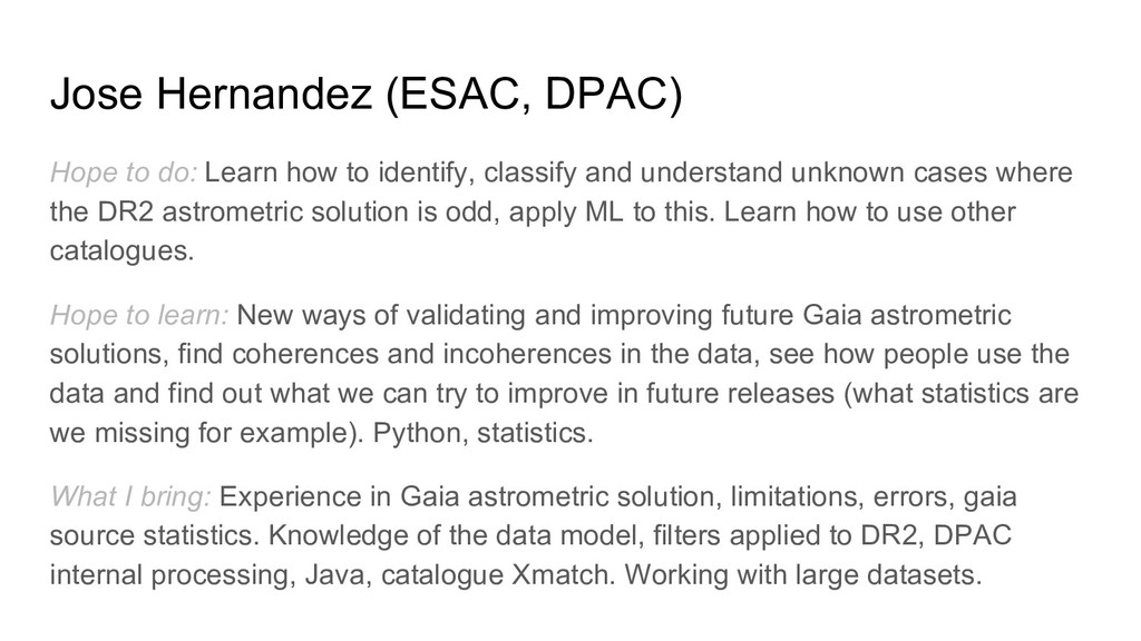 Jose Hernandez (ESAC, DPAC) Hope to do: Learn h...