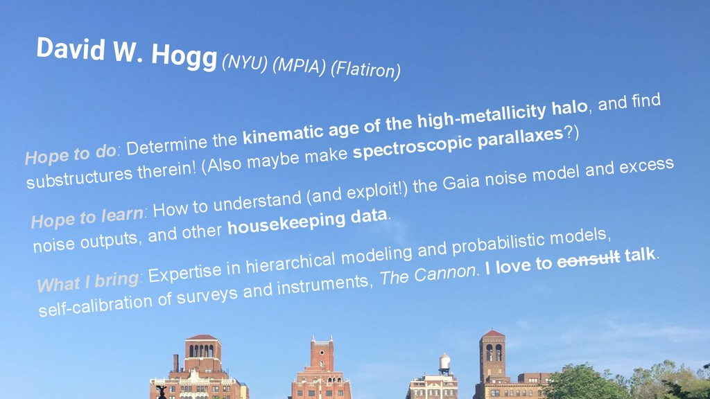 David W. Hogg (NYU) (MPIA) (Flatiron) Hope to d...