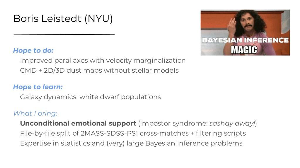 Boris Leistedt (NYU) Hope to do: Improved paral...