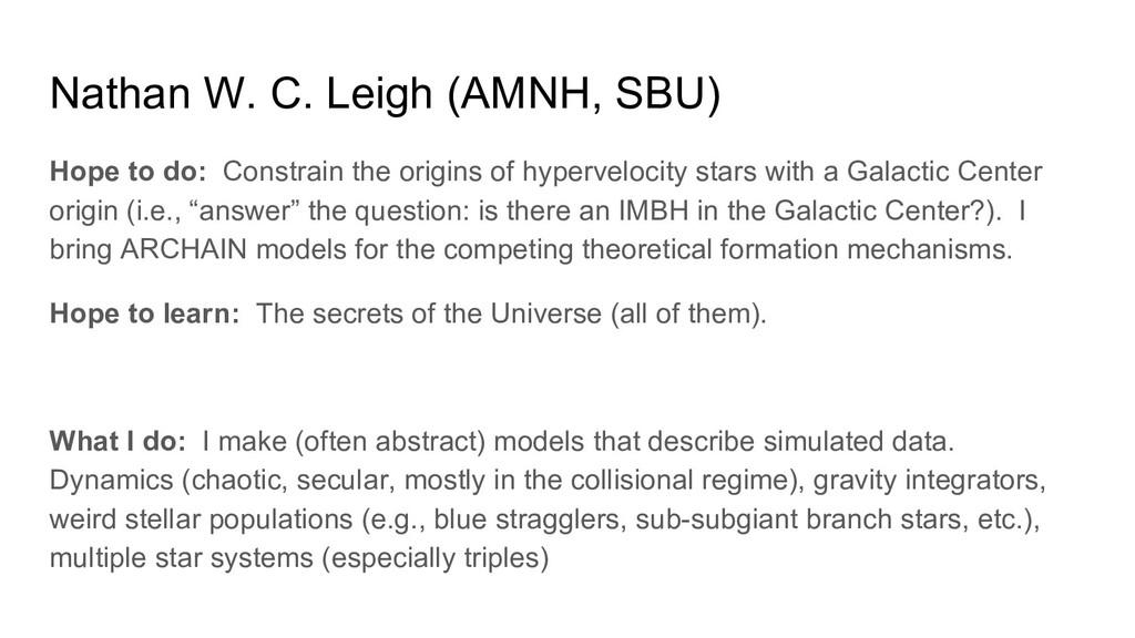 Nathan W. C. Leigh (AMNH, SBU) Hope to do: Cons...