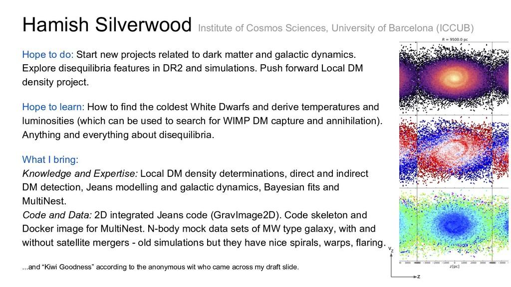 Hamish Silverwood Institute of Cosmos Sciences,...