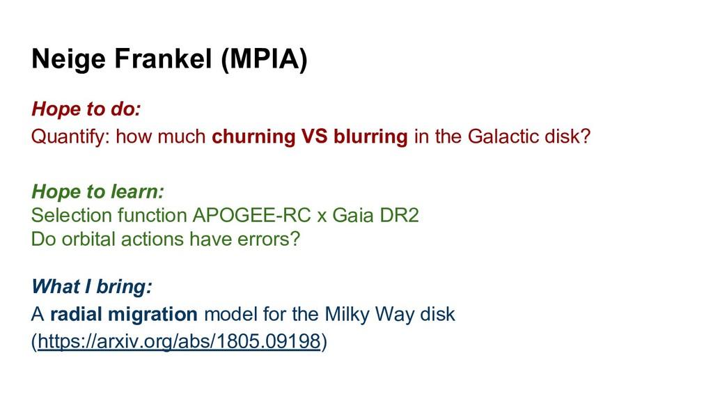 Neige Frankel (MPIA) Hope to do: Quantify: how ...