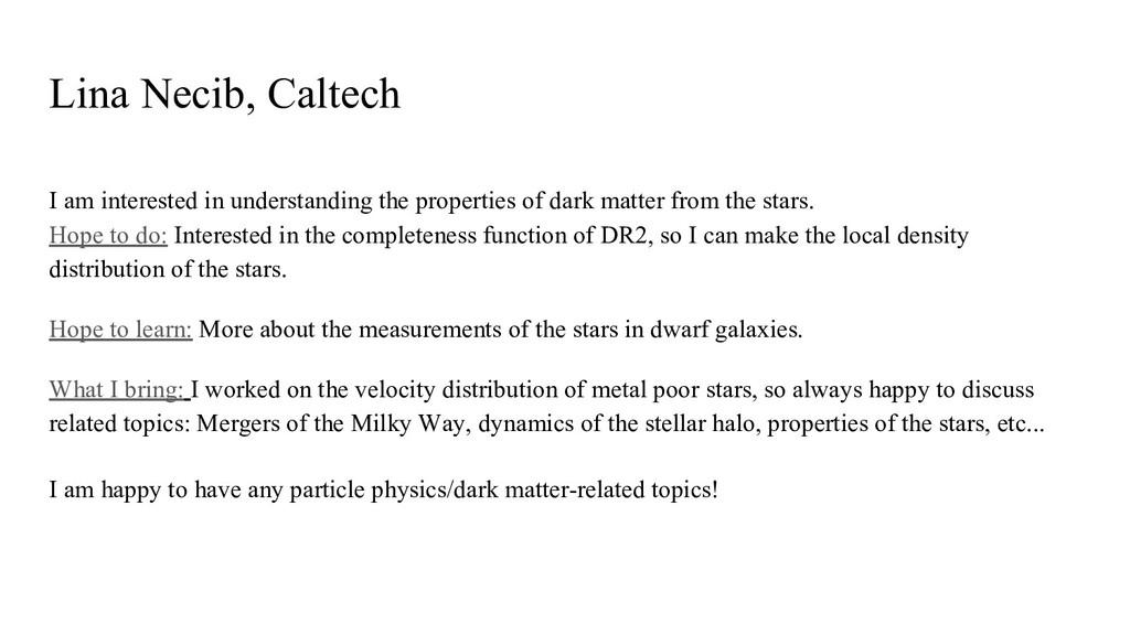 Lina Necib, Caltech I am interested in understa...