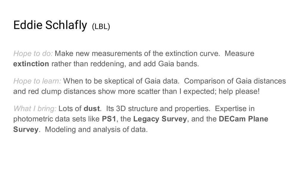 Eddie Schlafly (LBL) Hope to do: Make new measu...