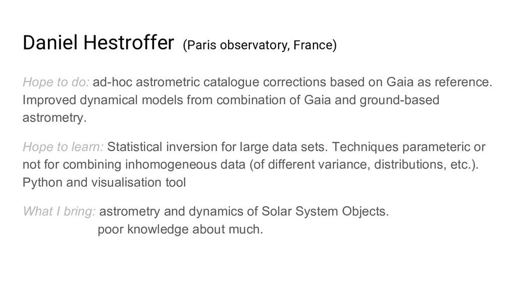 Daniel Hestroffer (Paris observatory, France) H...
