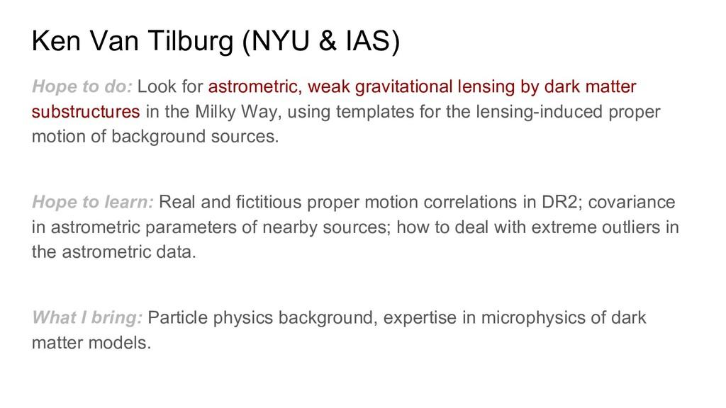 Ken Van Tilburg (NYU & IAS) Hope to do: Look fo...